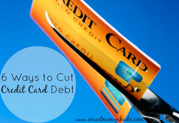6 ways to cut CC debt 6 Ways to Cut Credit Card Debt